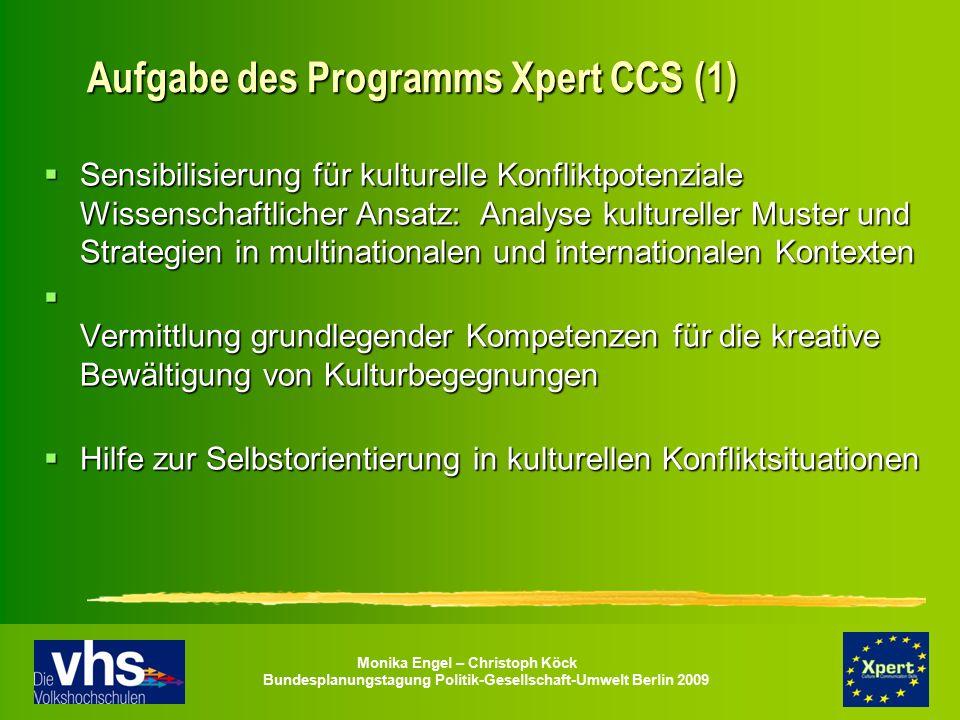 Monika Engel – Christoph Köck Bundesplanungstagung Politik-Gesellschaft-Umwelt Berlin 2009 Aufgabe des Programms Xpert CCS (1) Aufgabe des Programms X