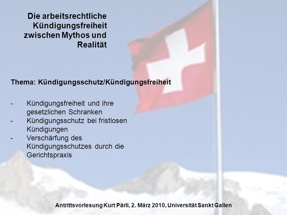 Die arbeitsrechtliche Kündigungsfreiheit zwischen Mythos und Realität Antrittsvorlesung Kurt Pärli, 2.