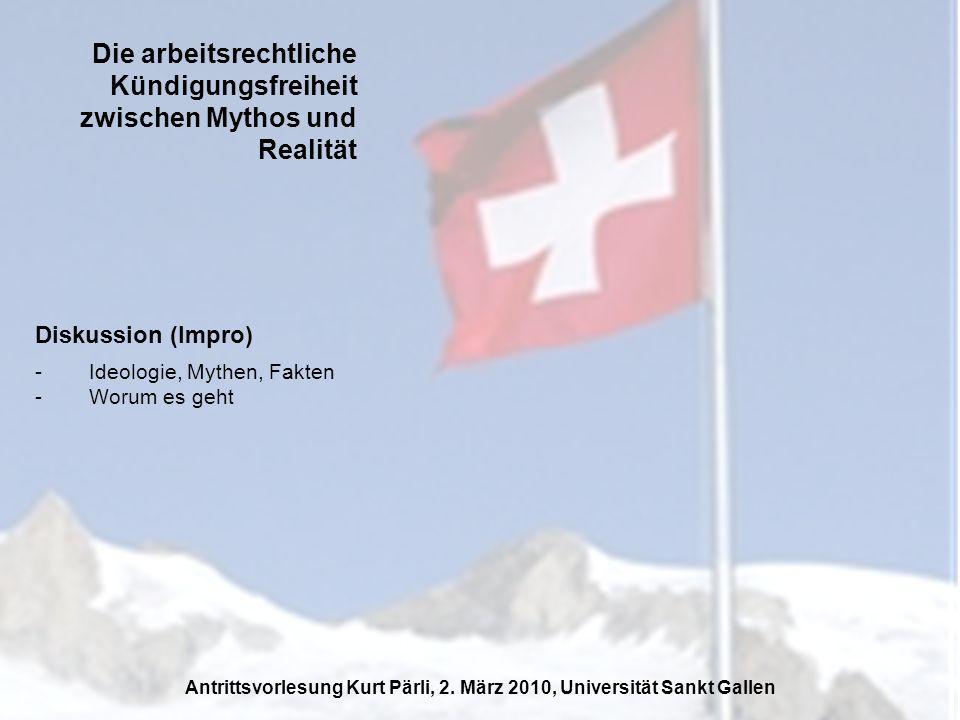 Die arbeitsrechtliche Kündigungsfreiheit zwischen Mythos und Realität Übersicht: Antrittsvorlesung Kurt Pärli, 2.