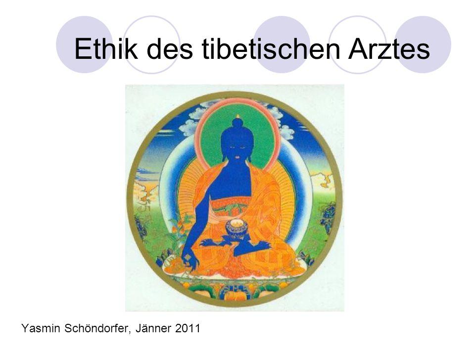 Ethik des tibetischen Arztes Yasmin Schöndorfer, Jänner 2011