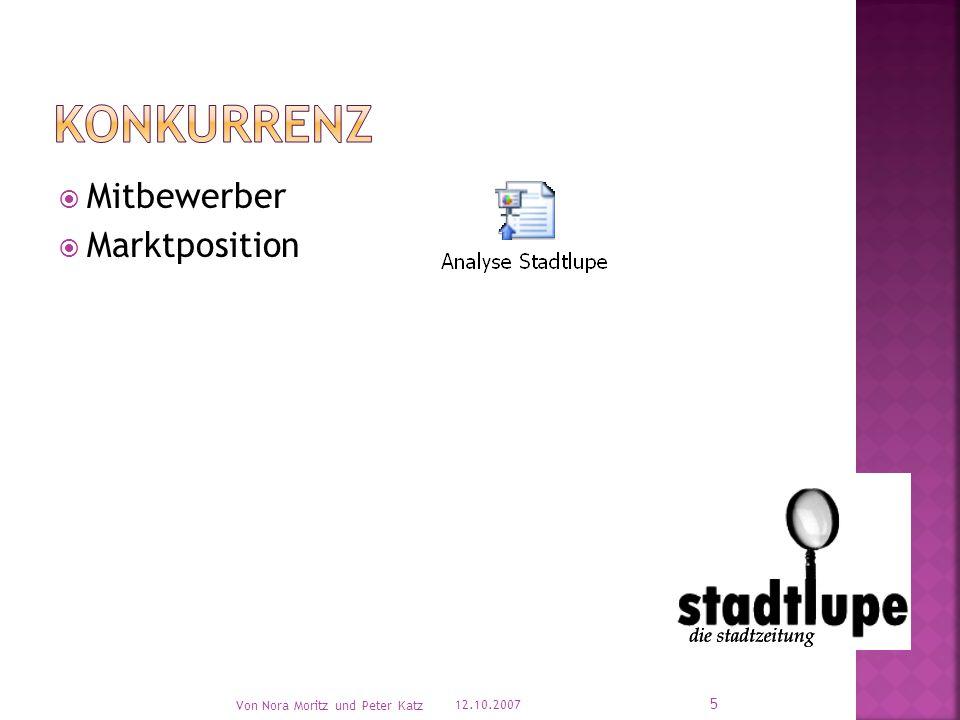  Umsatz von 500.000 €  20% Markanteil  Werbepartner akquirieren 12.10.2007 Von Nora Moritz und Peter Katz 15