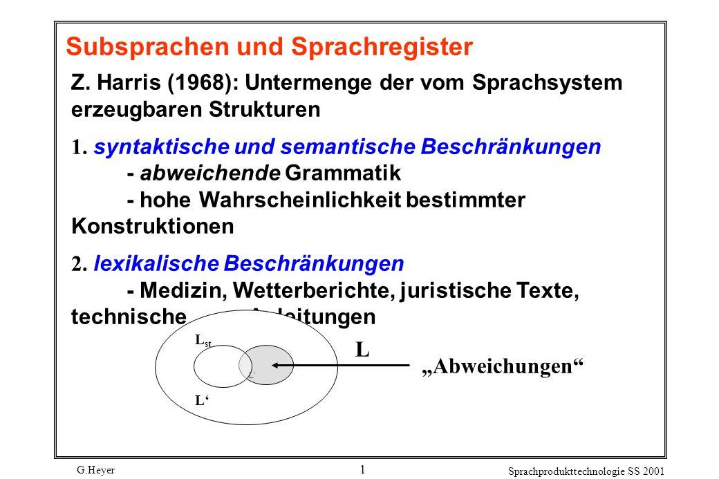 G.Heyer Sprachprodukttechnologie SS 2001 12 Satzbaupläne zu den DICOS-Bahnauskunftssystemen: Die wichtigsten Satzbaupläne zu den DICOS- Bahnauskunftssystemen lassen sich mit den folgenden 10 Strukturmustern beschreiben: Struktur 1: (Frageeinleitung) V Enom / Eakk z.B.