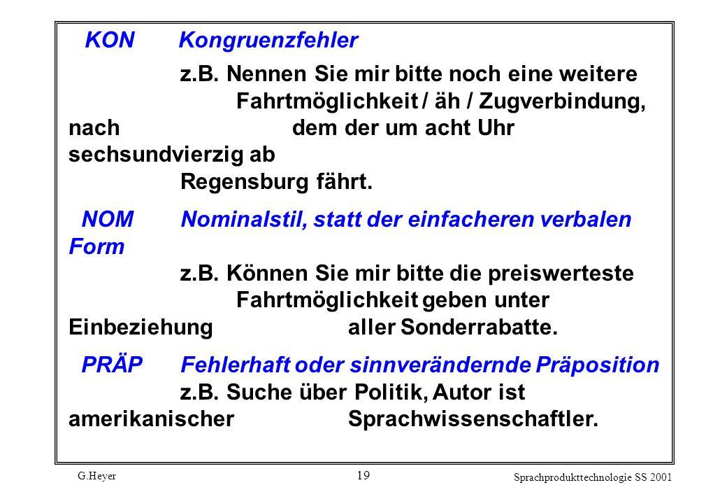 G.Heyer Sprachprodukttechnologie SS 2001 19 KONKongruenzfehler z.B.