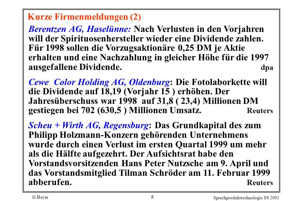 G.Heyer Sprachprodukttechnologie SS 2001 9 Sprachregister (SR) SR basieren auf Differenzierungen von situativen Faktoren, die mit sprachlichen Differenzierungen korrelieren.