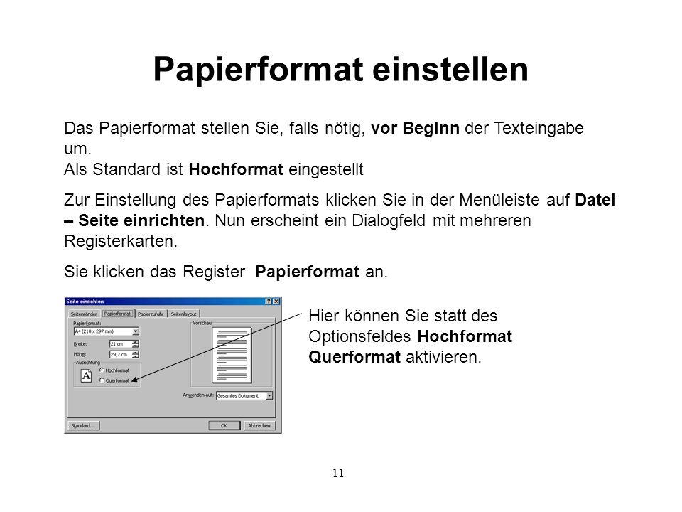 11 Papierformat einstellen Das Papierformat stellen Sie, falls nötig, vor Beginn der Texteingabe um.