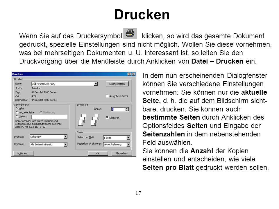 17 Drucken Wenn Sie auf das Druckersymbol klicken, so wird das gesamte Dokument gedruckt, spezielle Einstellungen sind nicht möglich.