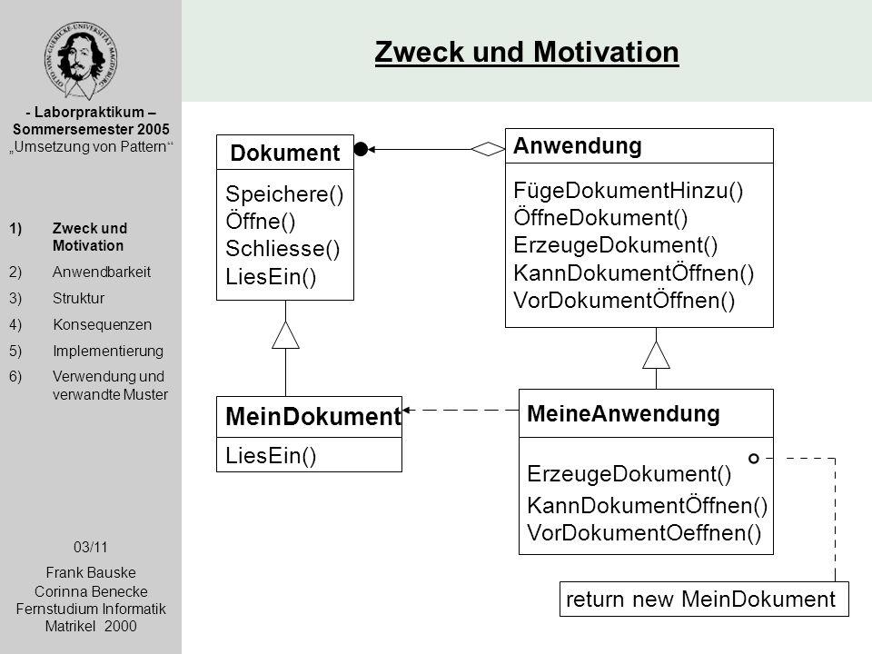 """Zweck und Motivation - Laborpraktikum – Sommersemester 2005 """"Umsetzung von Pattern """" 1)Zweck und Motivation 2)Anwendbarkeit 3)Struktur 4)Konsequenzen"""
