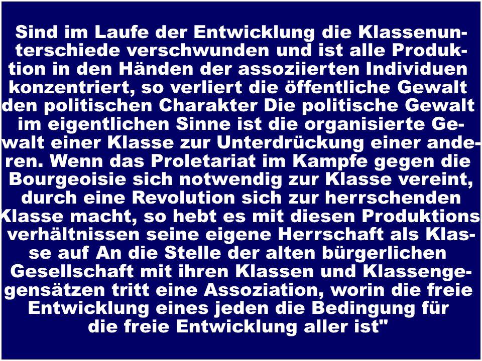 Marxisten Der Staat ist das Produkt und die Äußerung der Unversöhnlichkeit der Klassengegensät- ze.