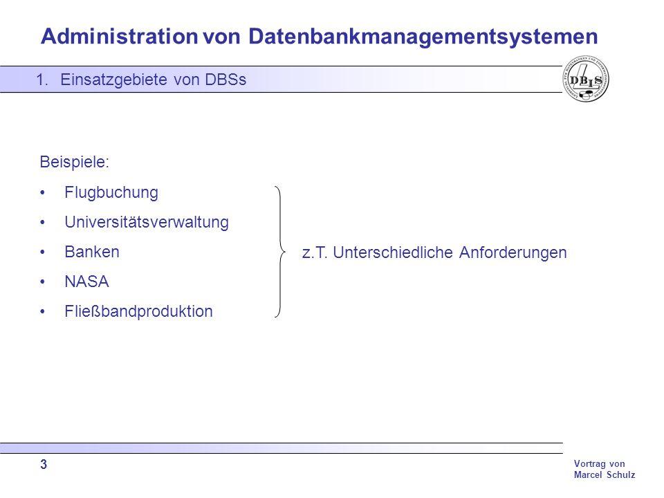 Administration von Datenbankmanagementsystemen Vortrag von Marcel Schulz 4 Verwaltung großer Datenbestände Schaffen von Auswertungsmöglichkeiten Rechtevergabe Konsistente Datenhaltung Persistente (dauerhafte) Datenhaltung 2.Aufgaben und Anforderungen an DBSs