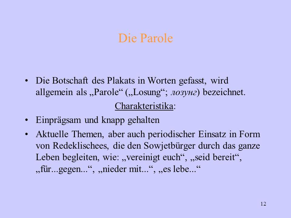 """12 Die Parole Die Botschaft des Plakats in Worten gefasst, wird allgemein als """"Parole (""""Losung ; лозунг) bezeichnet."""