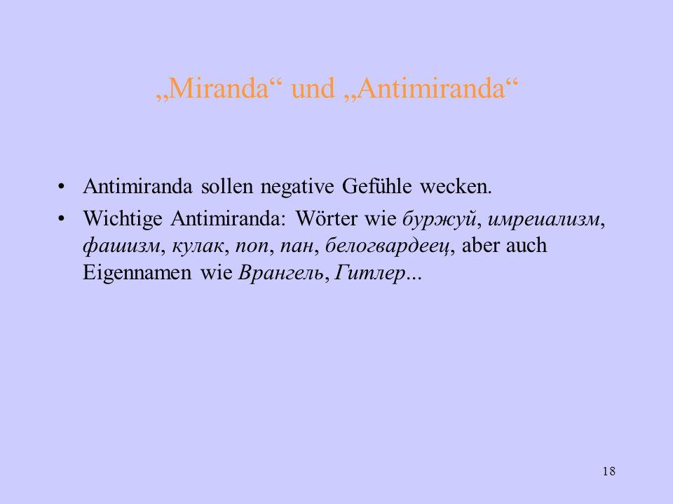"""18 """"Miranda und """"Antimiranda Antimiranda sollen negative Gefühle wecken."""