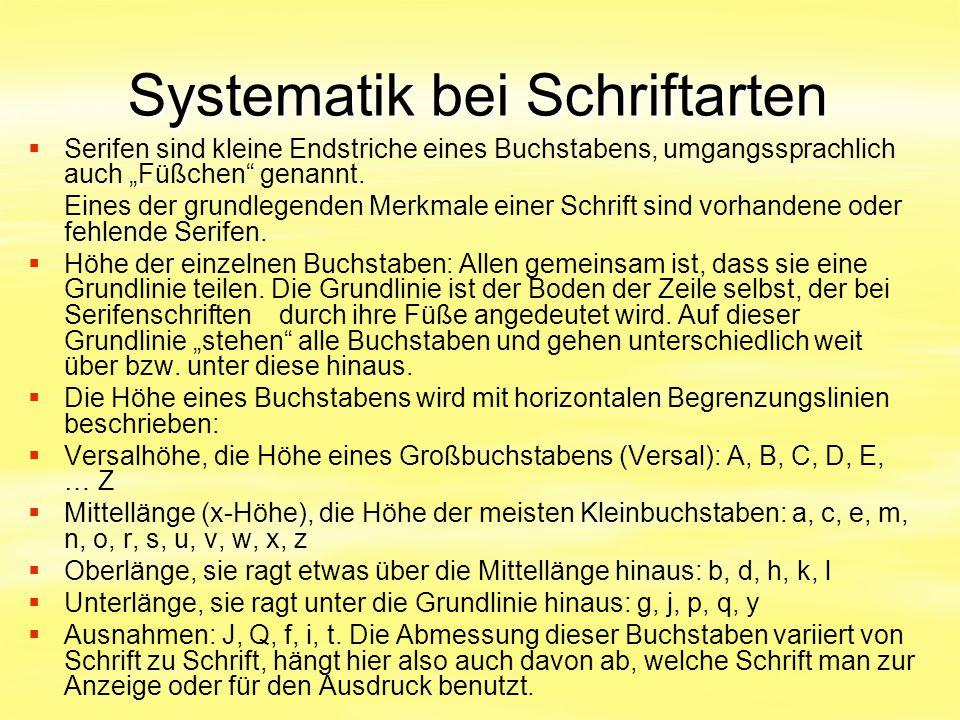 """Systematik bei Schriftarten   Serifen sind kleine Endstriche eines Buchstabens, umgangssprachlich auch """"Füßchen"""" genannt. Eines der grundlegenden Me"""