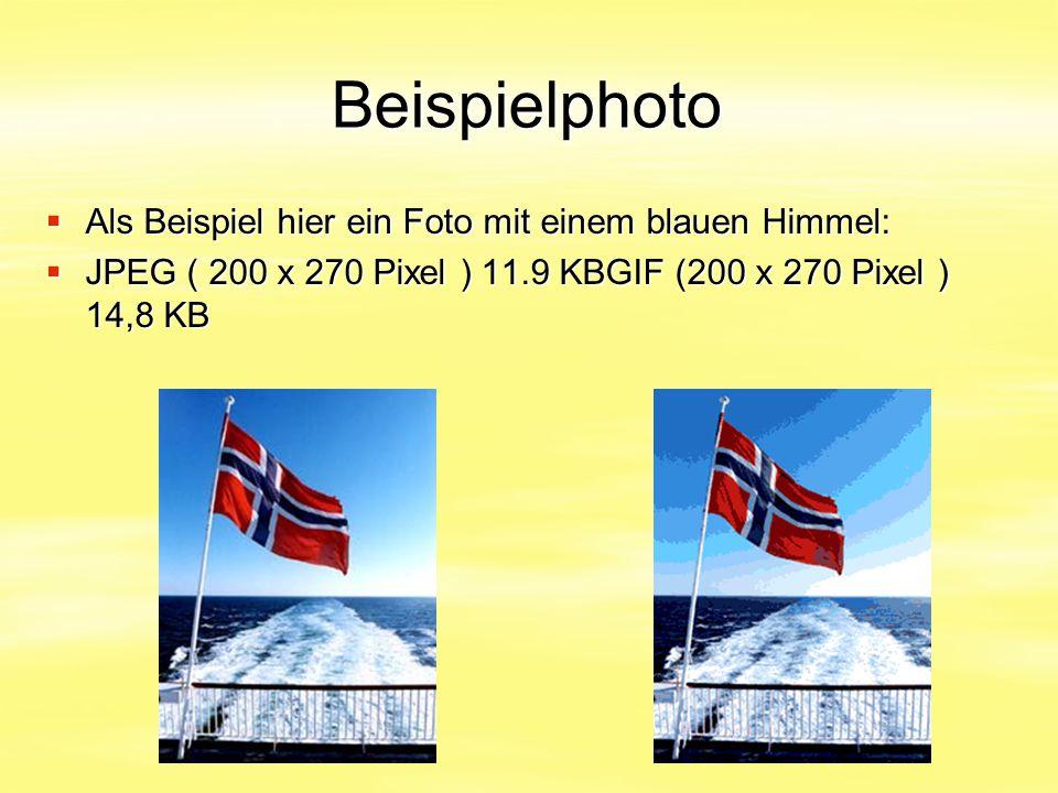 Beispielphoto  Als Beispiel hier ein Foto mit einem blauen Himmel:  JPEG ( 200 x 270 Pixel ) 11.9 KBGIF (200 x 270 Pixel ) 14,8 KB