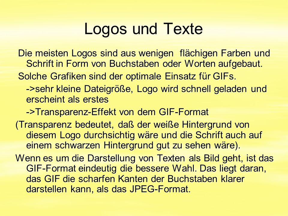 Logos und Texte Die meisten Logos sind aus wenigen flächigen Farben und Schrift in Form von Buchstaben oder Worten aufgebaut. Die meisten Logos sind a