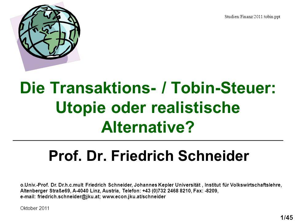 1/45 Die Transaktions- / Tobin-Steuer: Utopie oder realistische Alternative? _______________________________________________________ Prof. Dr. Friedri