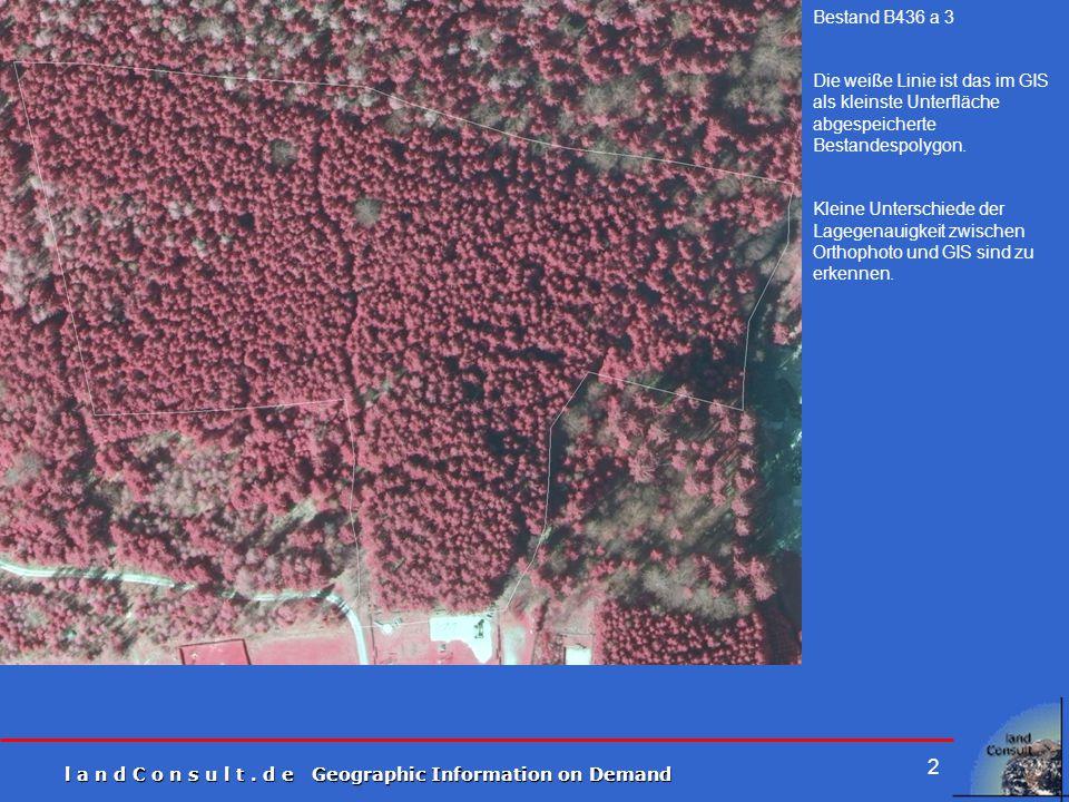 l a n d C o n s u l t. d e Geographic Information on Demand 2 Bestand B436 a 3 Die weiße Linie ist das im GIS als kleinste Unterfläche abgespeicherte
