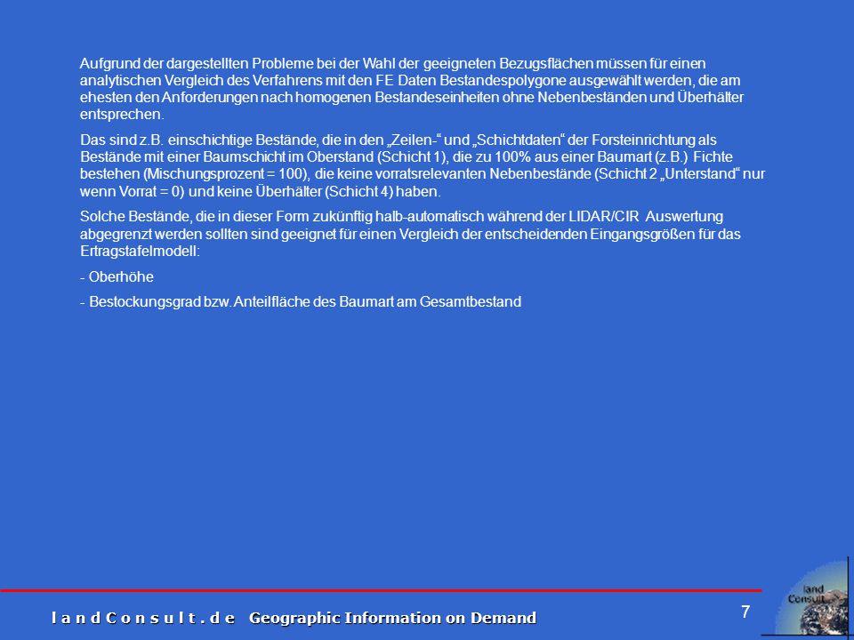 l a n d C o n s u l t. d e Geographic Information on Demand 7 Aufgrund der dargestellten Probleme bei der Wahl der geeigneten Bezugsflächen müssen für