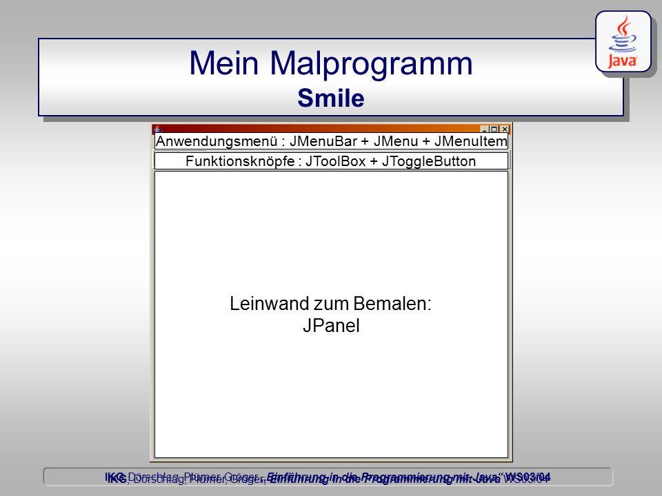 """IKG Dörschlag, Plümer, Gröger """"Einführung in die Programmierung mit Java WS03/04 Dörschlag IKG; Dörschlag, Plümer, Gröger; Einführung in die Programmierung mit Java WS03/04 JPanel zur Anwendung hinzufügen public class Smile extends javax.swing.JFrame { public Leinwand leinwand; //Leinwand extends JPanel {} /** Creates new form Smile */ public Smile() { leinwand = new Leinwand( ); //Ein Leinwandobjekt erzeugen //Den LayoutManager von Hand wählen this.getContentPane().setLayout( new java.awt.BorderLayout()); //Das JPanel auf der Oberfläche anmelden this.getContentPane().add( leinwand, java.awt.BorderLayout.CENTER); //Initialisieren der mit Forte erzeugten Komponenten initComponents(); }..."""