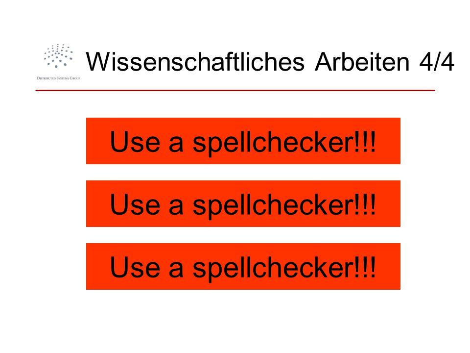 Wissenschaftliches Arbeiten 4/4 Use a spellchecker!!!