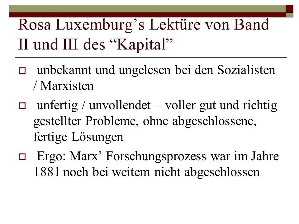 """Rosa Luxemburg's Lektüre von Band II und III des """"Kapital""""  unbekannt und ungelesen bei den Sozialisten / Marxisten  unfertig / unvollendet – voller"""