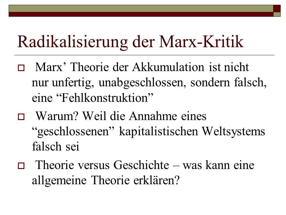 """Radikalisierung der Marx-Kritik  Marx' Theorie der Akkumulation ist nicht nur unfertig, unabgeschlossen, sondern falsch, eine """"Fehlkonstruktion""""  Wa"""