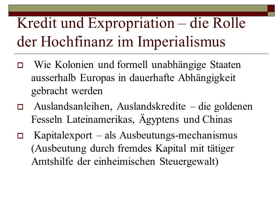 Kredit und Expropriation – die Rolle der Hochfinanz im Imperialismus  Wie Kolonien und formell unabhängige Staaten ausserhalb Europas in dauerhafte A