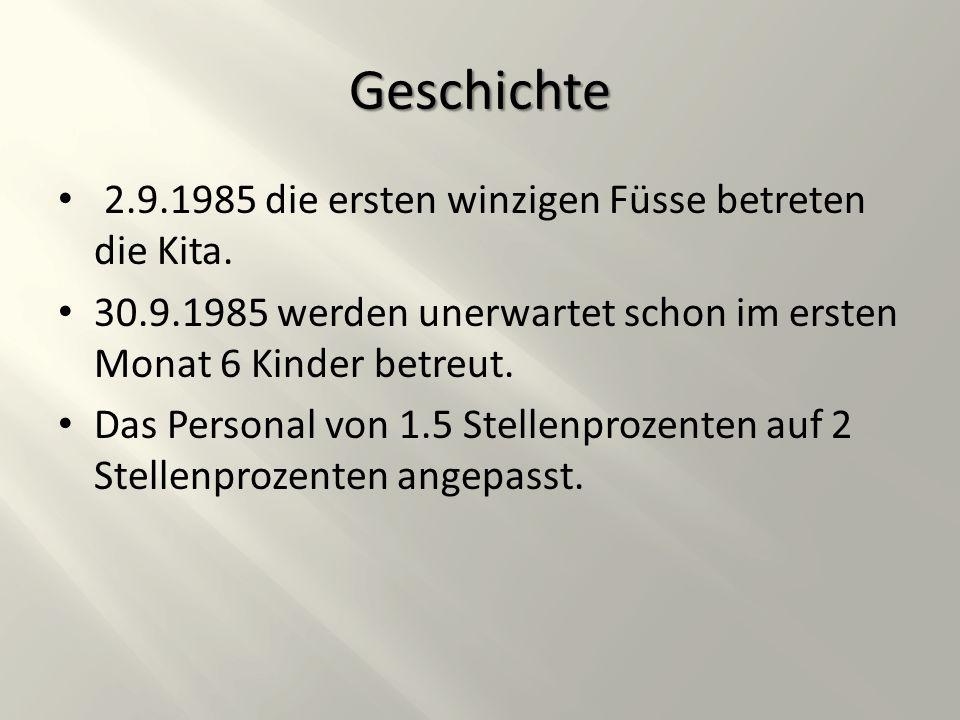 Geschichte 2.9.1985 die ersten winzigen Füsse betreten die Kita.