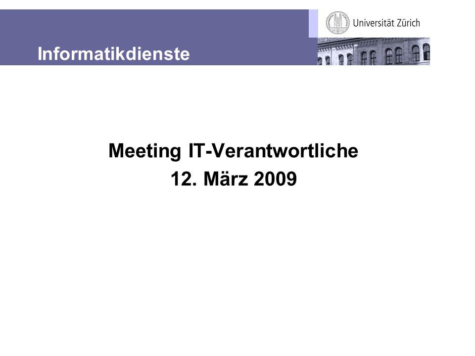 Informatikdienste Meeting IT-Verantwortliche 12. März 2009