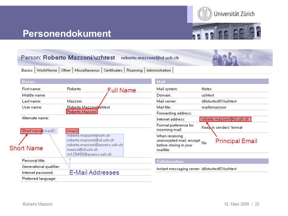 12. März 2009 / 25Roberto Mazzoni Personendokument Full Name Principal Email Short Name E-Mail Addresses