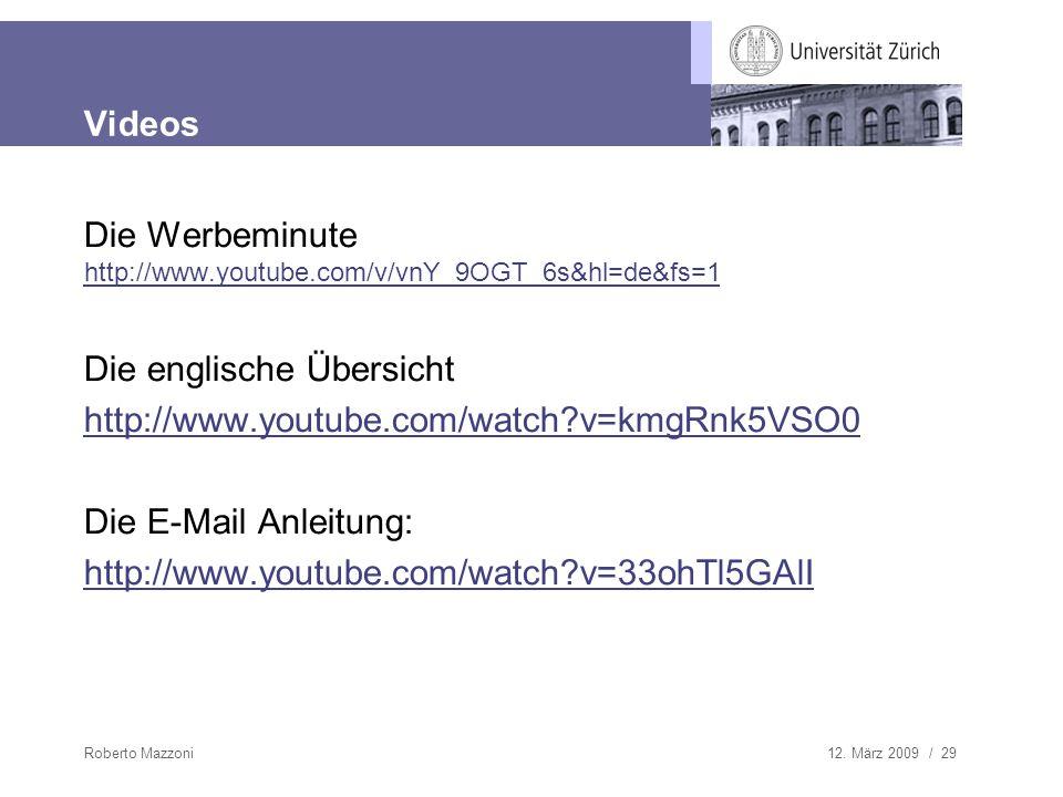 12. März 2009 / 29Roberto Mazzoni Videos Die Werbeminute http://www.youtube.com/v/vnY_9OGT_6s&hl=de&fs=1 Die englische Übersicht http://www.youtube.co
