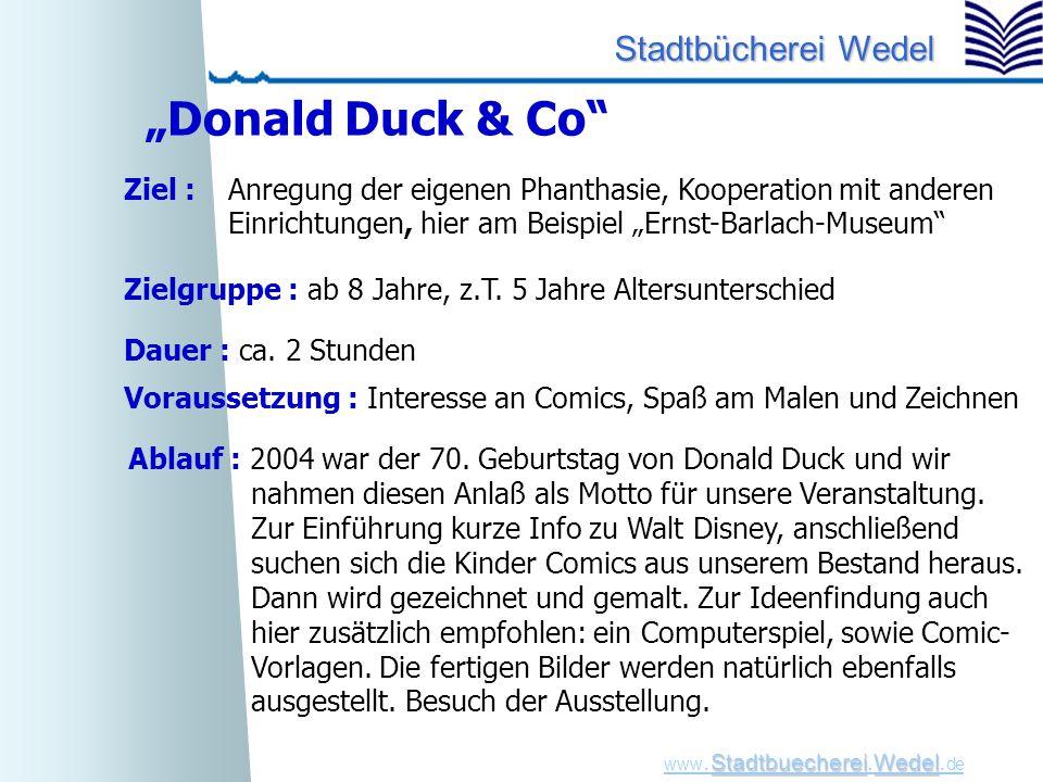 """StadtbuechereiWedel www. Stadtbuecherei.Wedel. de Stadtbücherei Wedel """"Donald Duck & Co"""" Ablauf : 2004 war der 70. Geburtstag von Donald Duck und wir"""