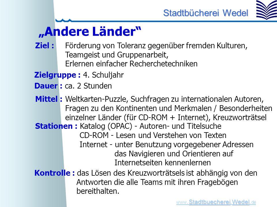 StadtbuechereiWedel www. Stadtbuecherei.Wedel. de Stadtbücherei Wedel Dauer : ca. 2 Stunden Mittel : Weltkarten-Puzzle, Suchfragen zu internationalen