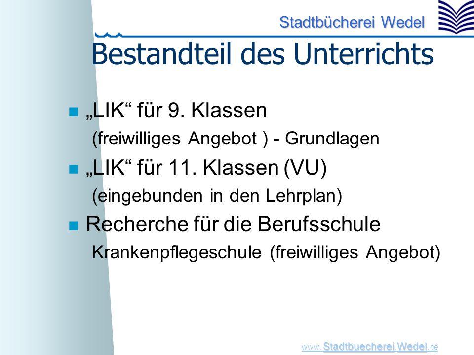 "StadtbuechereiWedel www. Stadtbuecherei.Wedel. de Stadtbücherei Wedel Bestandteil des Unterrichts n ""LIK"" für 9. Klassen (freiwilliges Angebot ) - Gru"