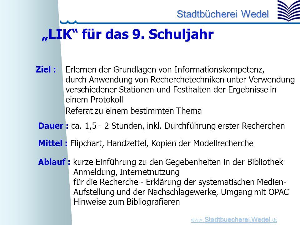 """StadtbuechereiWedel www. Stadtbuecherei.Wedel. de Stadtbücherei Wedel """"LIK"""" für das 9. Schuljahr Ablauf : kurze Einführung zu den Gegebenheiten in der"""