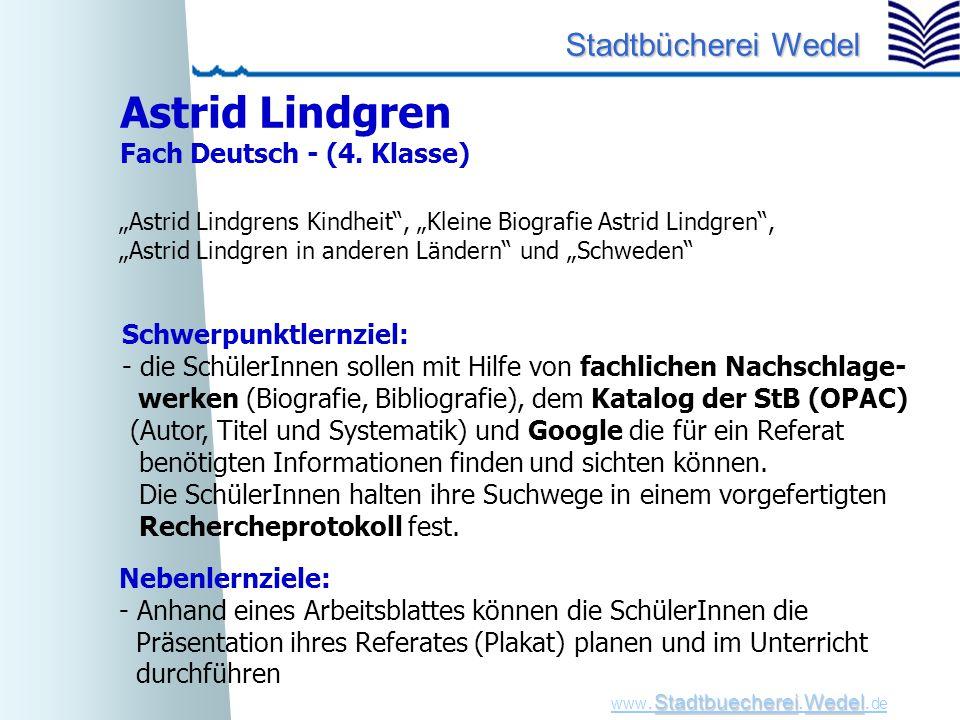 StadtbuechereiWedel www. Stadtbuecherei.Wedel. de Stadtbücherei Wedel Nebenlernziele: - Anhand eines Arbeitsblattes können die SchülerInnen die Präsen