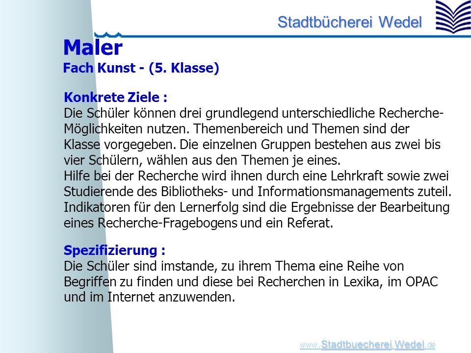 StadtbuechereiWedel www. Stadtbuecherei.Wedel. de Stadtbücherei Wedel Spezifizierung : Die Schüler sind imstande, zu ihrem Thema eine Reihe von Begrif