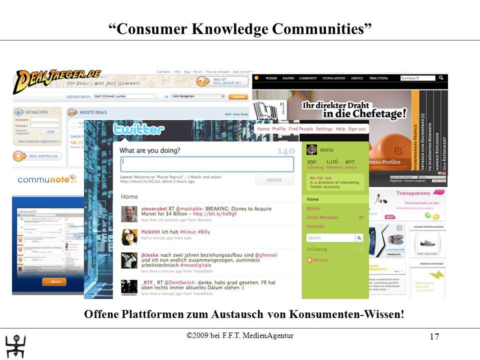 """©2009 bei F.F.T. MedienAgentur 17 """"Consumer Knowledge Communities"""" Offene Plattformen zum Austausch von Konsumenten-Wissen!"""