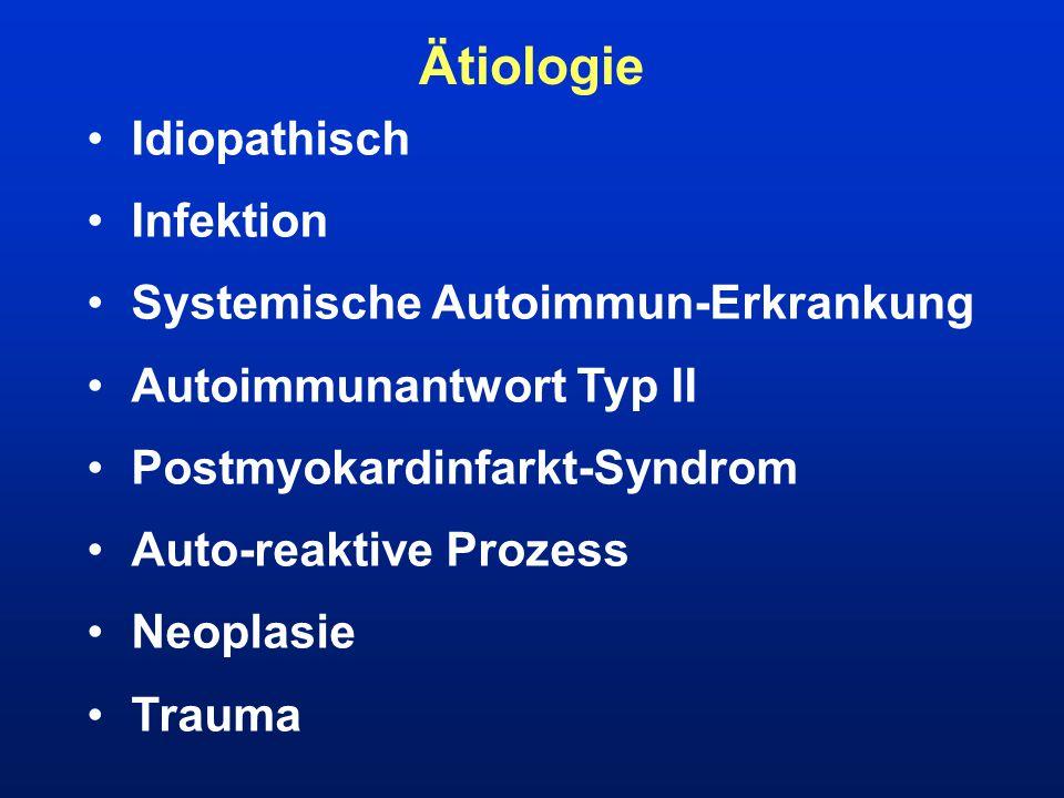 Ätiologie Idiopathisch Infektion Systemische Autoimmun-Erkrankung Autoimmunantwort Typ II Postmyokardinfarkt-Syndrom Auto-reaktive Prozess Neoplasie T