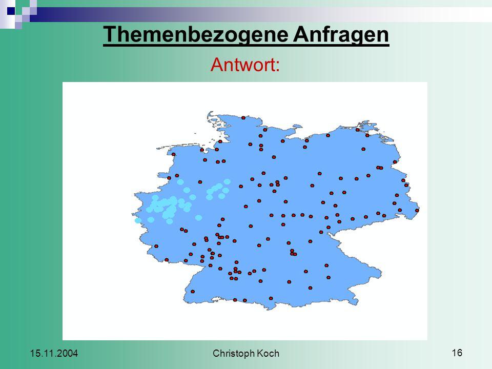 Christoph Koch 16 15.11.2004 Themenbezogene Anfragen Antwort: