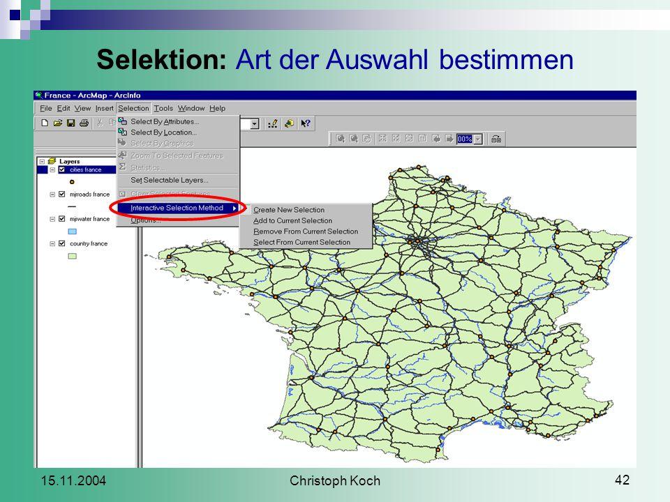 Christoph Koch 42 15.11.2004 Selektion: Art der Auswahl bestimmen
