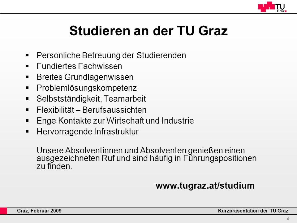 Professor Horst Cerjak, 19.12.2005 15 Kurzpräsentation der TU GrazGraz, Februar 2009 Outgoing Studierendenmobilität 2007/08