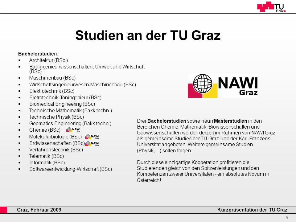 Professor Horst Cerjak, 19.12.2005 16 Kurzpräsentation der TU GrazGraz, Februar 2009 TU Graz – committed to excellence www.tugraz.at