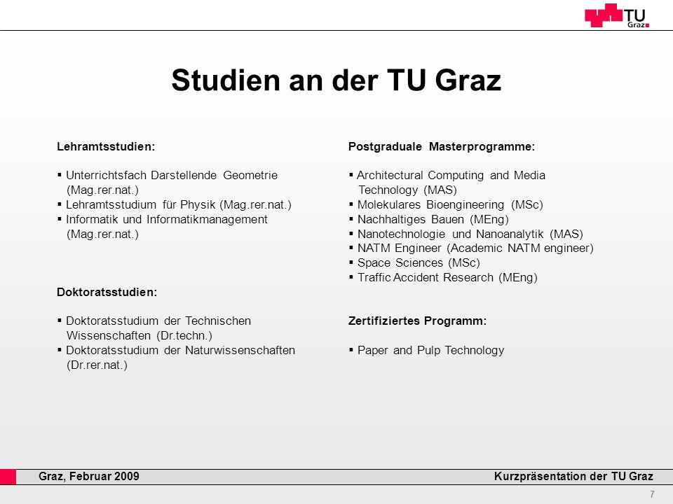 Professor Horst Cerjak, 19.12.2005 8 Kurzpräsentation der TU GrazGraz, Februar 2009 Forschung an der TU Graz  11 Forschungsschwerpunkte der TU Graz  2008 50 laufende Projekte im VI.