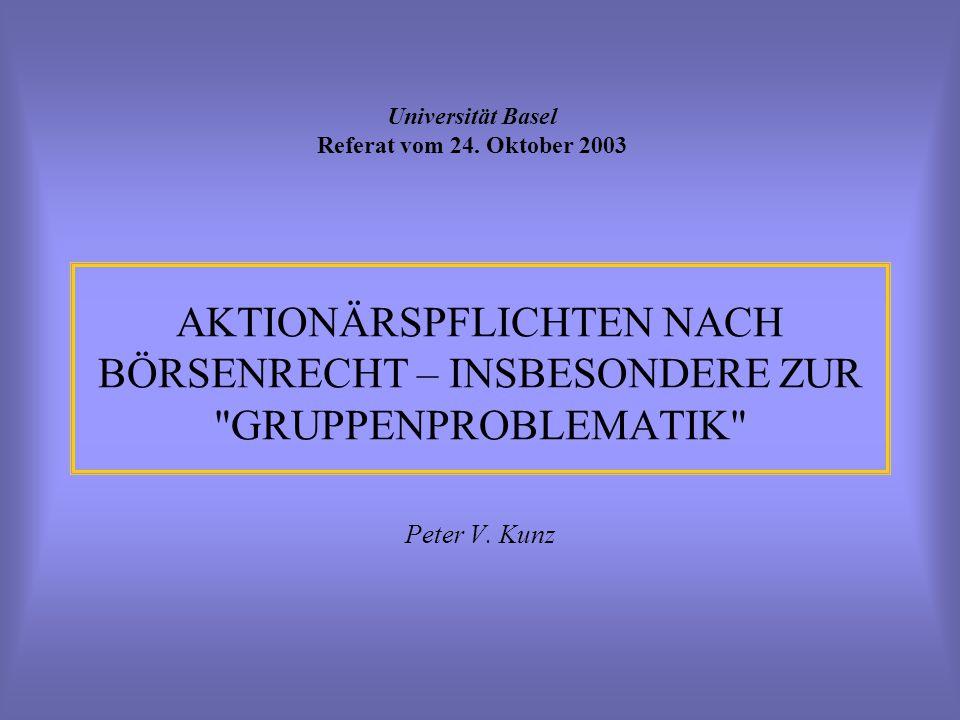 AKTIONÄRSPFLICHTEN NACH BÖRSENRECHT – INSBESONDERE ZUR GRUPPENPROBLEMATIK Peter V.