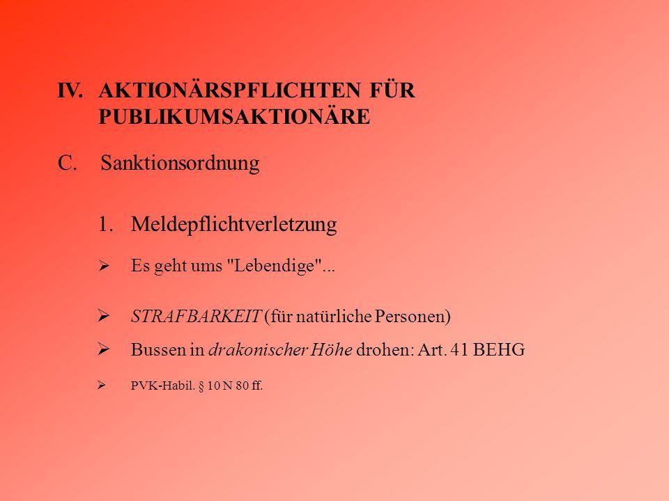 IV.AKTIONÄRSPFLICHTEN FÜR PUBLIKUMSAKTIONÄRE C.Sanktionsordnung 1.Meldepflichtverletzung  Es geht ums Lebendige ...