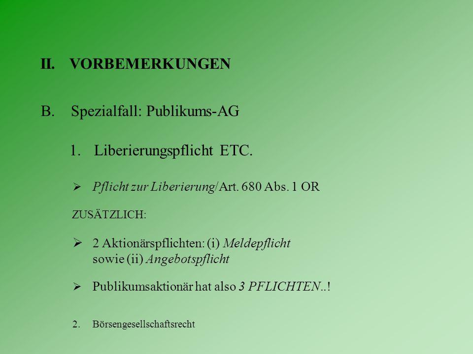 II.VORBEMERKUNGEN B.Spezialfall: Publikums-AG 1.Liberierungspflicht ETC.