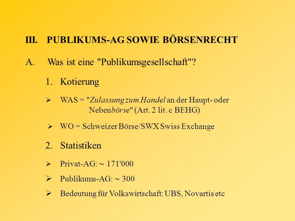 III.PUBLIKUMS-AG SOWIE BÖRSENRECHT B.Vielfalt der Rechtsgrundlagen Publikums-AG ORHRV BEHG div.