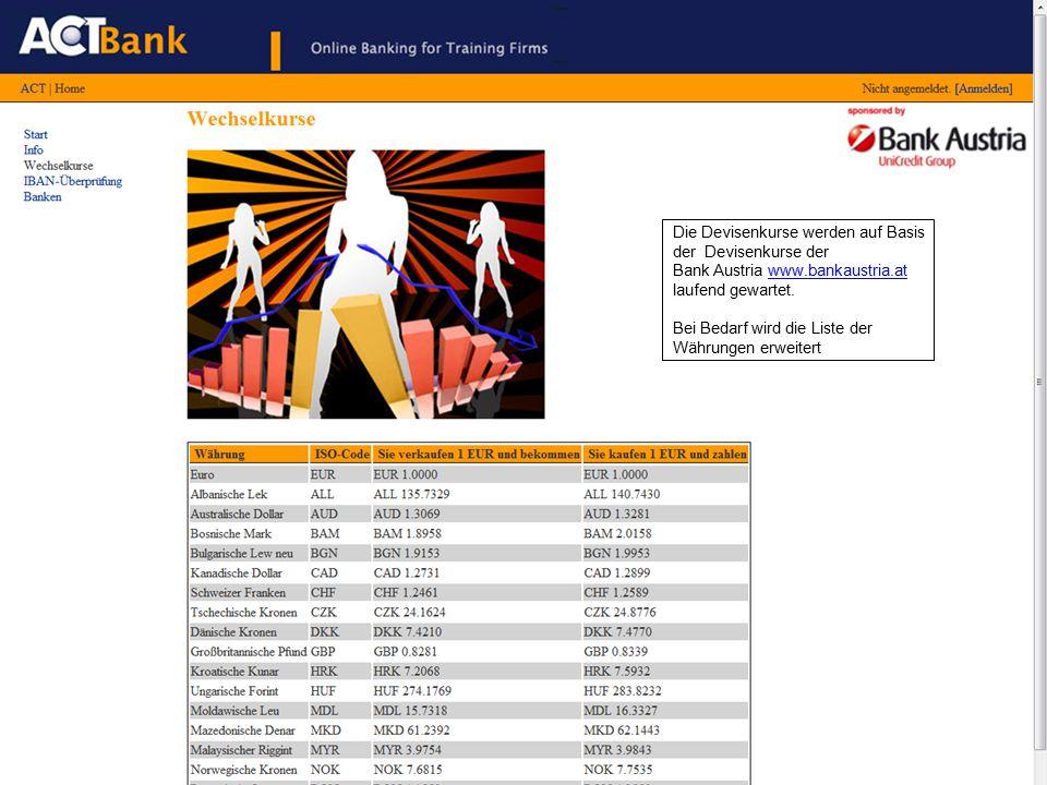 Die Devisenkurse werden auf Basis der Devisenkurse der Bank Austria www.bankaustria.atwww.bankaustria.at laufend gewartet.
