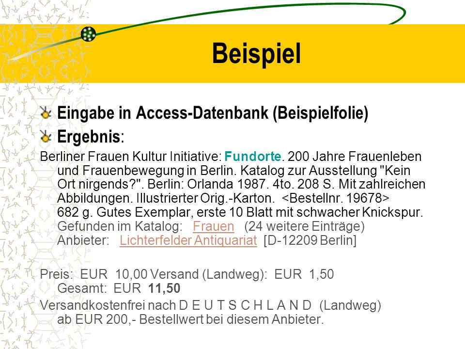 Beispiel Eingabe in Access-Datenbank (Beispielfolie) Ergebnis : Berliner Frauen Kultur Initiative: Fundorte.