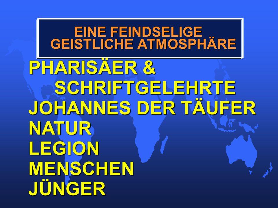 PHARISÄER & SCHRIFTGELEHRTE SCHRIFTGELEHRTE JOHANNES DER TÄUFER NATURLEGIONMENSCHENJÜNGER EINE FEINDSELIGE GEISTLICHE ATMOSPHÄRE